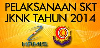 Pelaksanaan SKT JKNK Tahun 2014 - HRMIS