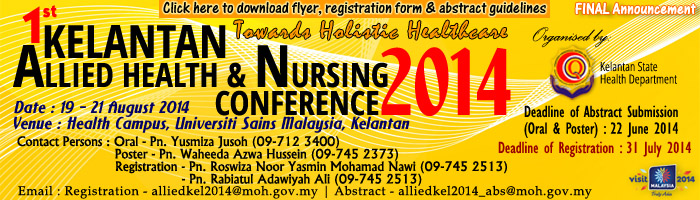 1st Kelantan Allied Health and Nursing Conferencing 2014 - FINAL Announcement - updated 23 July 2014