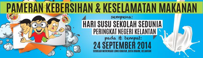 Pameran Kebersihan dan Keselamatan Makanan Sempena Hari Susu Sekolah Sedunia Peringkat Kelantan 2014