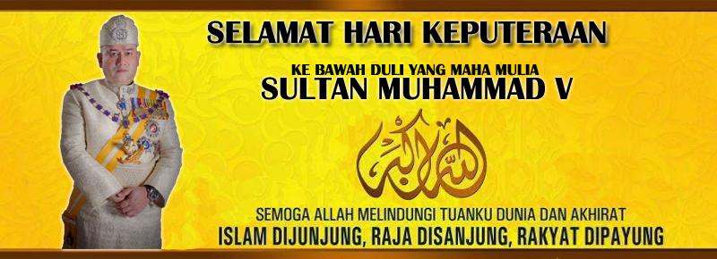 Selamat hari Keputeraan Ke Bawah Duli Yang Maha Mulia Sultan Muhammad V