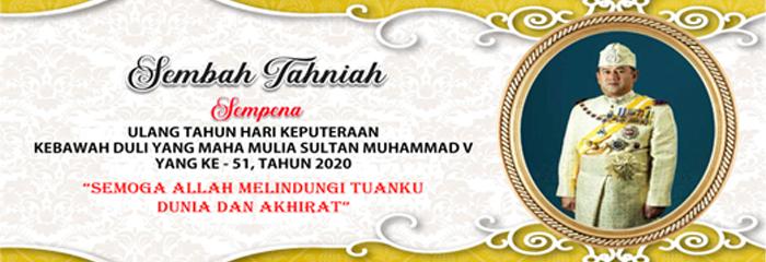 Ulang Tahun Hari Keputeraan Ke Bawah Duli Yang Maha Mulia Sultan Muhammad V
